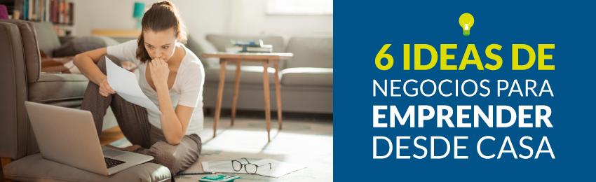 6 ideas de negocios para emprender desde casa - Negocios rentables desde casa ...